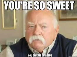 Sweet Meme - you re so sweet you give me diabetus misc quickmeme
