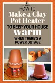 How To Keep House by How To Make A Clay Pot Heater To Keep Your House Warm When There U0027s