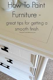 how to paint furniture paint furniture smooth and tutorials