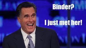 Binder Meme - mitt romney s binders full of women is crap but makes great meme