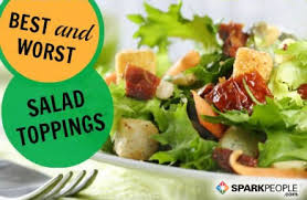 best and worst salad toppings sparkpeople
