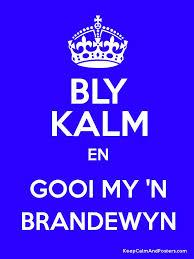 Meme Keep Calm Generator - keep calm and gooi my n brandewyn poster aanhalings pinterest