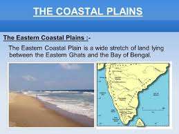 eastern ghats the coastal plains the coastal plains coastal plains are