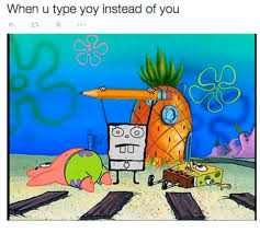 Doodlebob Meme - when you type yoy doodlebob know your meme