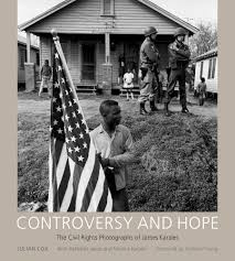 controversy and hope the civil rights photographs of james