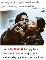 Relationship Goals Meme - nobody relationship is my relationship goal we going do our own