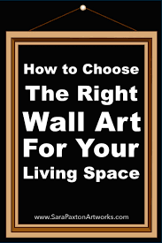 Art For Living Room How To Choose Wall Art For Living Room Sara Paxton Artworks