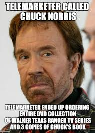 Telemarketer Meme - chuck norris mad face imgflip