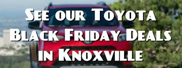 toyota black friday 2016 deals in knoxville tn