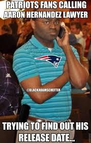 Patriots Fans Memes - 22 meme internet patriots fans calling aaron hernandez lawyer