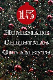 Decorate Christmas Ornaments Yourself by 15 Homemade Christmas Tree Ornaments Christmas Ornament