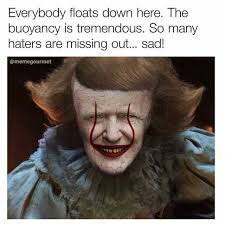 Haters Meme - dopl3r com memes everybody floats down here the buoyancy is