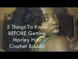 whats the best brand of marley hair for crochet braids 5 things to know before getting marley hair crochet braids youtube