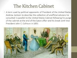 jacksons kitchen cabinet andrew jackson the bloody deeds of a common man ppt video online