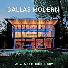 Dallas s modernist masterpieces are celebrated in a new book
