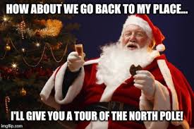 Bad Santa Meme - bad santa meme bad santa how about we go back to my place i