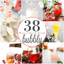 38 ways to eat and drink your bubbly this new year u0027s eve