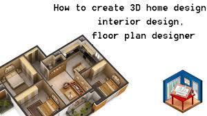 Create 3d Floor Plans by How To Create 3d Home Design Interior Design Floor Plan Designer