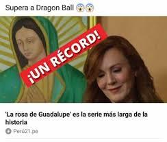 Rosa De Guadalupe Meme - dopl3r com memes supera a dragon ball jun récord la rosa de