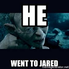 gollum he went to jared mne vse pohuj