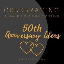 50th anniversary ideas celebrating a half century of 50th anniversary ideas