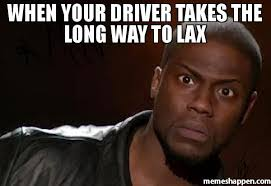 Meme Driver - when your driver takes the long way to lax meme kevin hart the