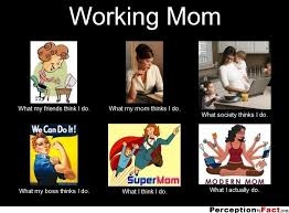 Super Mom Meme - working mom what people think i do what i really do