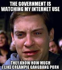 mfw i read about the governments internet spying program meme read