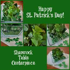 s day table centerpieces shamrock table centerpiece time with thea