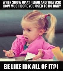 Drug Addict Meme - 52 best memes images on pinterest meme memes and relationships