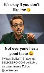 Meme Like - 25 best memes about dont like me dont like me memes