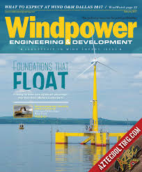 windpower engineering u0026 development february 2017 by wtwh media