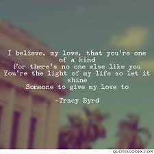 You Re The Light Of My Life I Believe My Love That You U0027re One Of A Kind For There U0027s No One