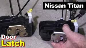 nissan titan won t start 2005 nissan titan driver door latch youtube