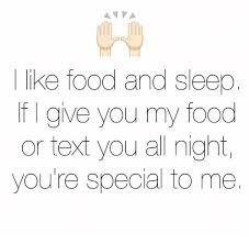 I Like Food And Sleep Meme - l like food and sleep f i give you my food or text you all night you