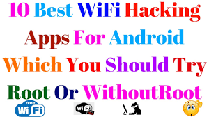 best free wifi hacker app for android 10 best wifi hacking apps for android which you should try root or