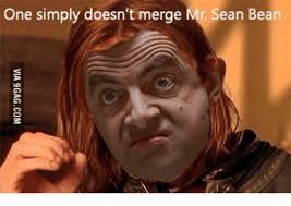 Sean Bean Memes - one simply doesn t merge mr sean bean sean bean meme on me me
