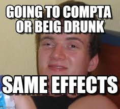 going to compta or beig drunk 10 guy meme on memegen