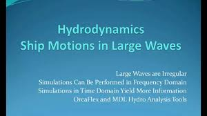 hydrodynamics ship motions large waves youtube