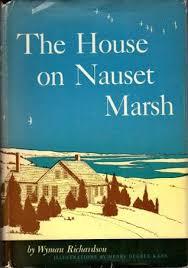 Nauset Marsh Cape Cod - the house on nauset marsh a cape cod memoir by wyman richardson