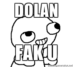 Dolan Meme Generator - dolan fak u fsjal meme generator