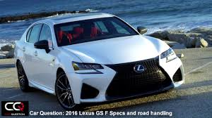 lexus sports car specs 2016 lexus gs f specs and road handling the most complete review