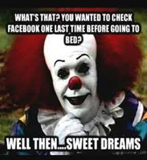 Creepy Clown Meme - 122 best scary clowns images on pinterest creepy clown evil