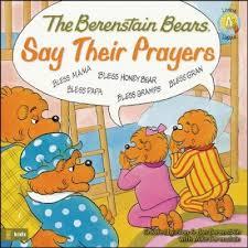 berenstien bears living lights the berenstain bears say their prayers stan