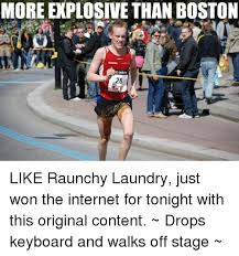 Raunchy Memes - more explosive than boston 26 like raunchy laundry just won the