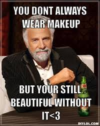 True Life Meme Generator - resized the most interesting man in the world meme generator you