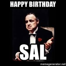 Godfather Memes - happy birthday sal the godfather meme generator