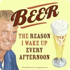 Beer Meme - beer the reason i wake up every afternoon meme photo golfian com