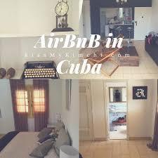 air bnb in cuba kmk airbnb in cuba kiss my kimchi