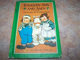 raggedy ann and andy and the camel with the wrinkled knees from